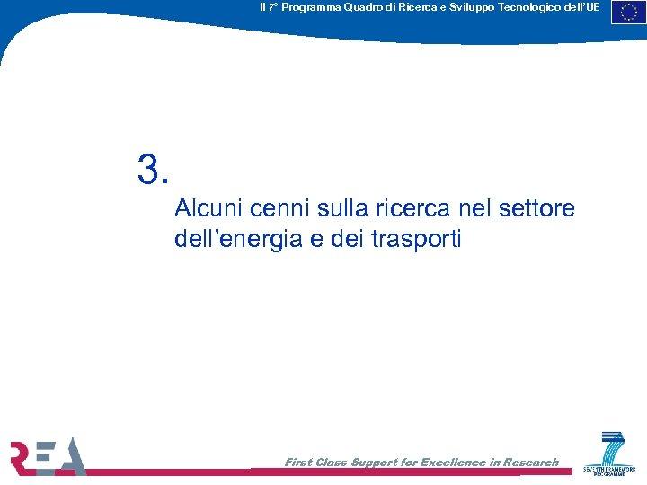 Il 7° Programma Quadro di Ricerca e Sviluppo Tecnologico dell'UE 3. Alcuni cenni sulla