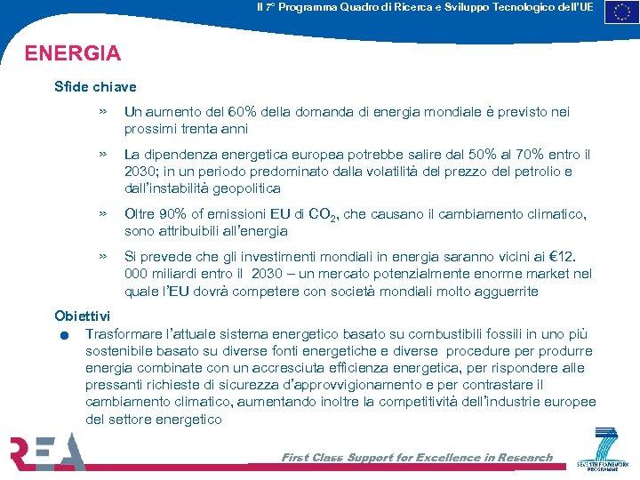 Il 7° Programma Quadro di Ricerca e Sviluppo Tecnologico dell'UE ENERGIA Sfide chiave »