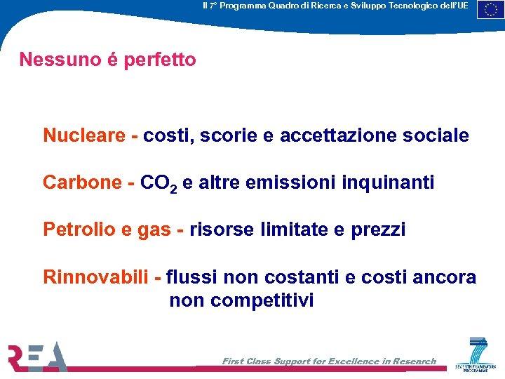 Il 7° Programma Quadro di Ricerca e Sviluppo Tecnologico dell'UE Nessuno é perfetto Nucleare