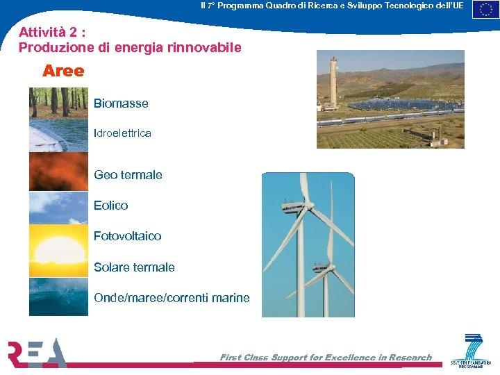 Il 7° Programma Quadro di Ricerca e Sviluppo Tecnologico dell'UE Attività 2 : Produzione