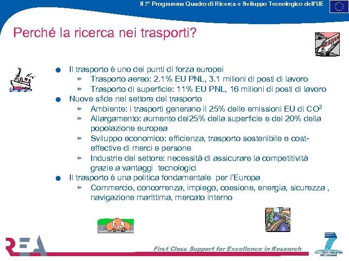 Il 7° Programma Quadro di Ricerca e Sviluppo Tecnologico dell'UE Perché la ricerca nei