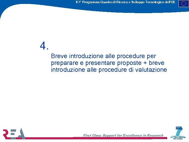 Il 7° Programma Quadro di Ricerca e Sviluppo Tecnologico dell'UE 4. Breve introduzione alle