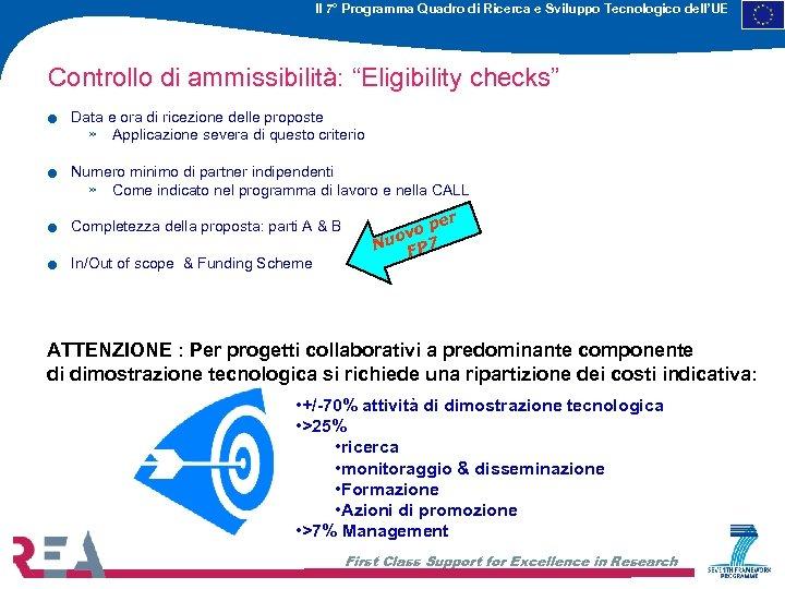 """Il 7° Programma Quadro di Ricerca e Sviluppo Tecnologico dell'UE Controllo di ammissibilità: """"Eligibility"""
