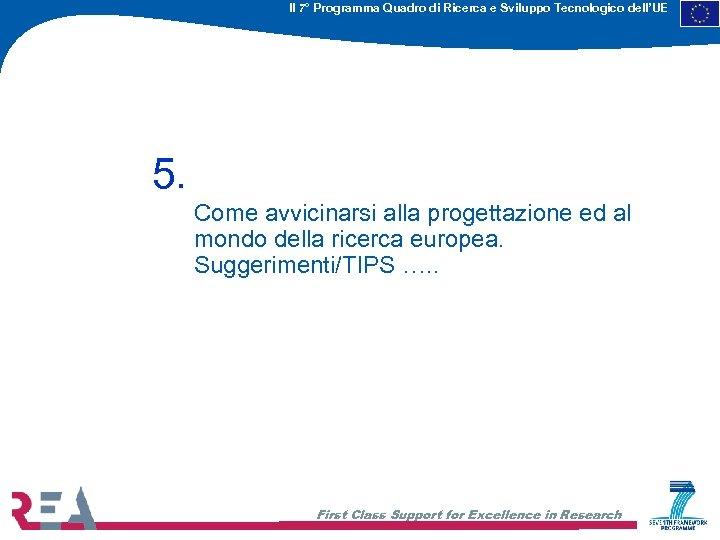 Il 7° Programma Quadro di Ricerca e Sviluppo Tecnologico dell'UE 5. Come avvicinarsi alla