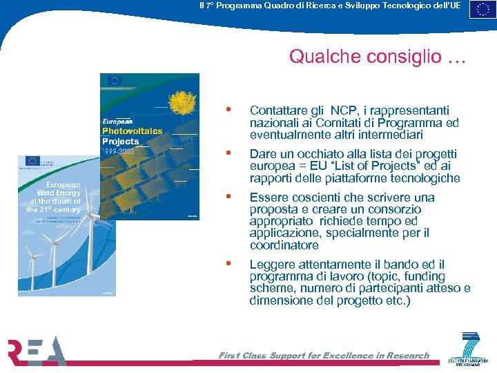 Il 7° Programma Quadro di Ricerca e Sviluppo Tecnologico dell'UE Qualche consiglio … •