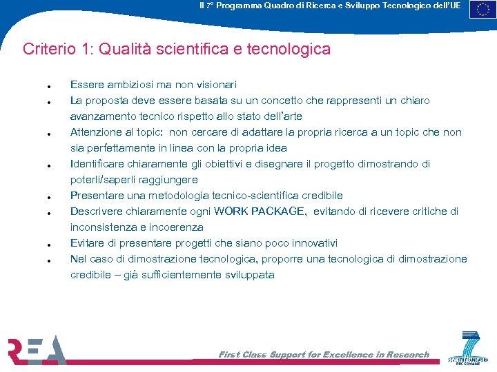 Il 7° Programma Quadro di Ricerca e Sviluppo Tecnologico dell'UE Criterio 1: Qualità scientifica
