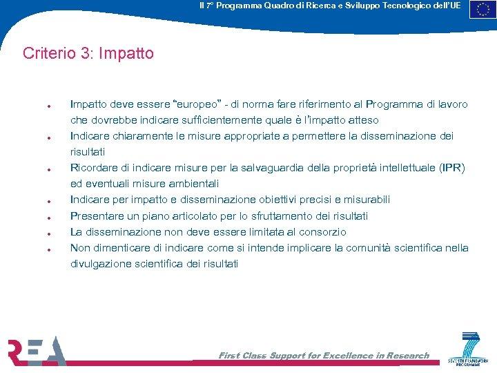 Il 7° Programma Quadro di Ricerca e Sviluppo Tecnologico dell'UE Criterio 3: Impatto .