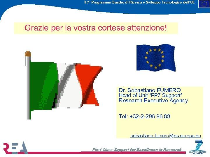 Il 7° Programma Quadro di Ricerca e Sviluppo Tecnologico dell'UE Grazie per la vostra
