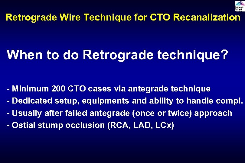 Retrograde Wire Technique for CTO Recanalization When to do Retrograde technique? - Minimum 200