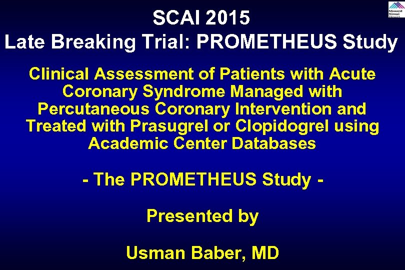 SCAI 2015 Late Breaking Trial: PROMETHEUS Study Clinical Assessment of Patients with Acute Coronary