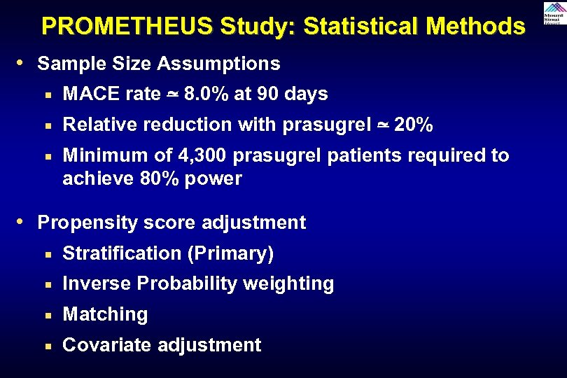 PROMETHEUS Study: Statistical Methods • Sample Size Assumptions ¡ MACE rate ~ 8. 0%