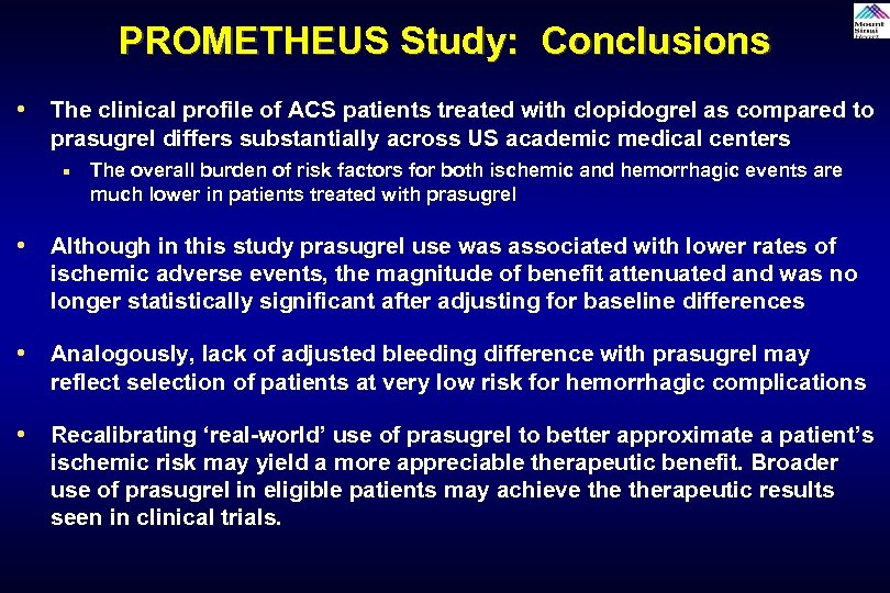 PROMETHEUS Study: Conclusions • The clinical profile of ACS patients treated with clopidogrel as