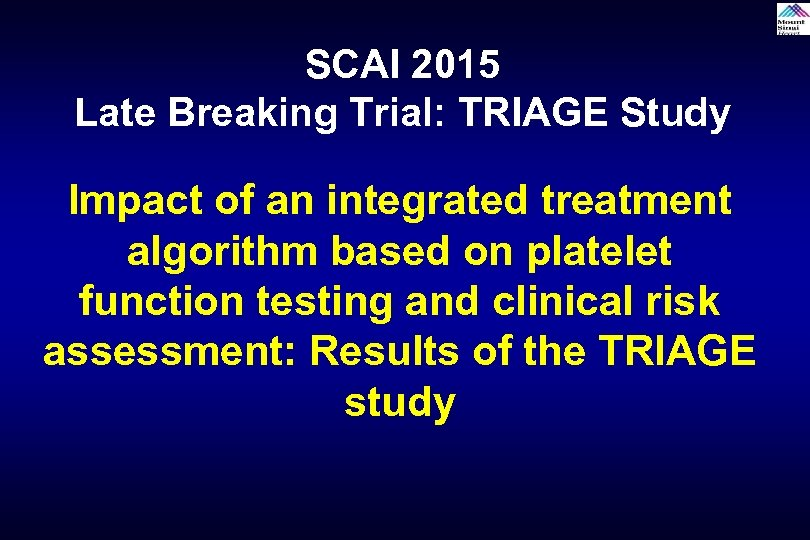 SCAI 2015 Late Breaking Trial: TRIAGE Study Impact of an integrated treatment algorithm based