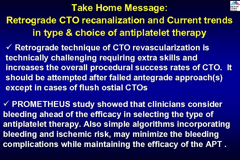 Take Home Message: Retrograde CTO recanalization and Current trends in type & choice of