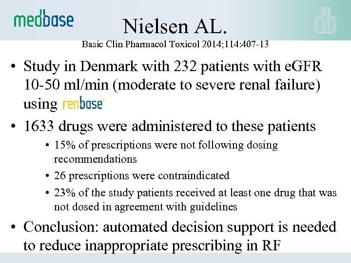 Nielsen AL. Basic Clin Pharmacol Toxicol 2014; 114: 407 -13 • Study in Denmark