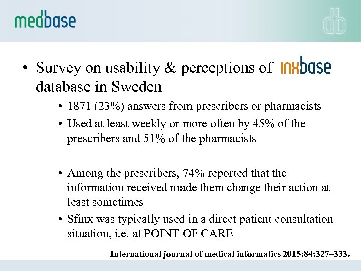 • Survey on usability & perceptions of database in Sweden • 1871 (23%)