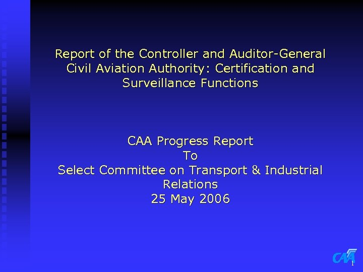 Report of the Controller and Auditor-General Civil Aviation Authority: Certification and Surveillance Functions CAA