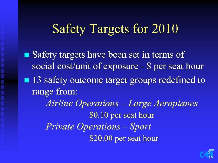 Safety Targets for 2010 Safety targets have been set in terms of social cost/unit