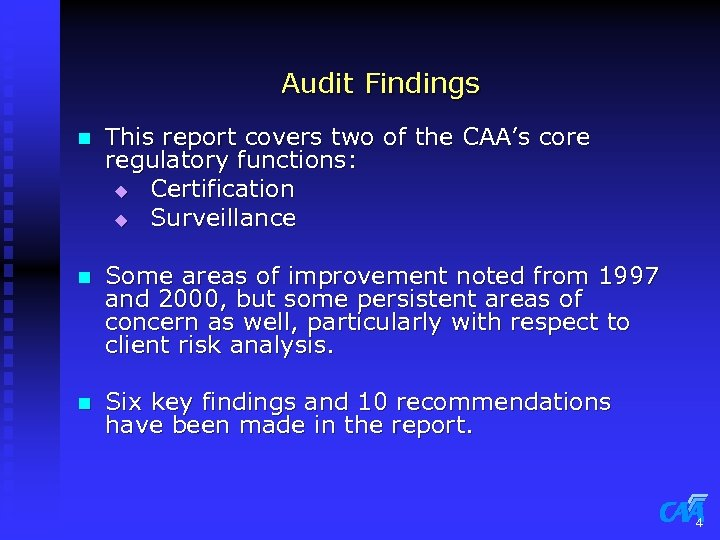 Audit Findings n This report covers two of the CAA's core regulatory functions: u