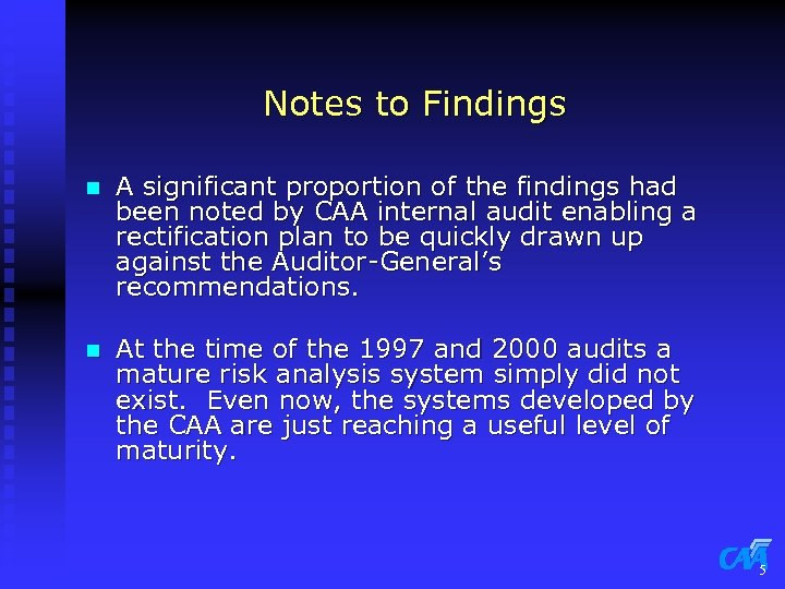 Notes to Findings n A significant proportion of the findings had been noted by