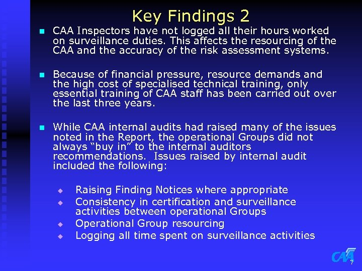 Key Findings 2 n CAA Inspectors have not logged all their hours worked on