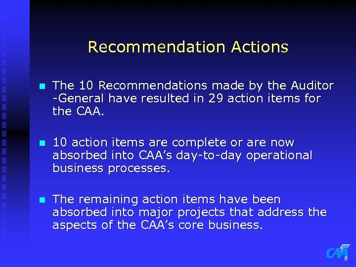 Recommendation Actions n The 10 Recommendations made by the Auditor -General have resulted in
