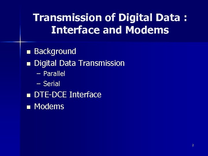 Transmission of Digital Data : Interface and Modems n n Background Digital Data Transmission