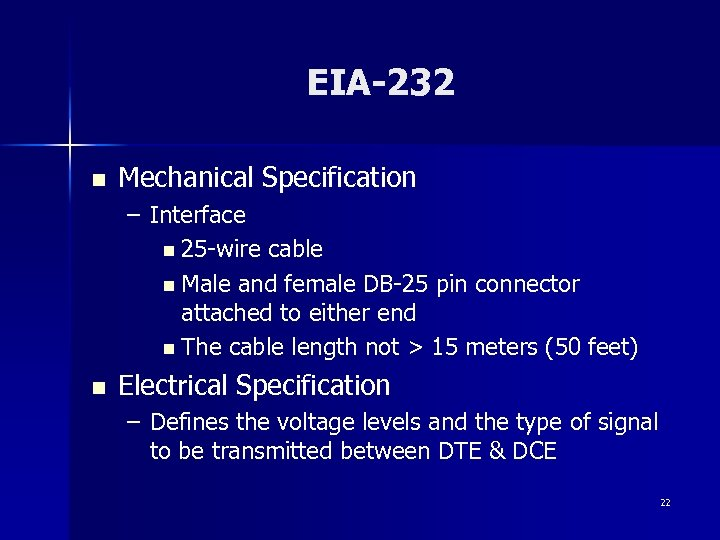 EIA-232 n Mechanical Specification – Interface n 25 -wire cable n Male and female