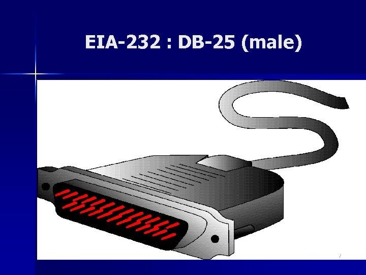 EIA-232 : DB-25 (male) 27
