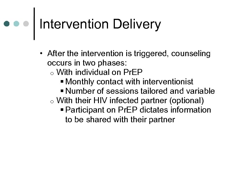 Intervention Delivery • After the intervention is triggered, counseling occurs in two phases: o