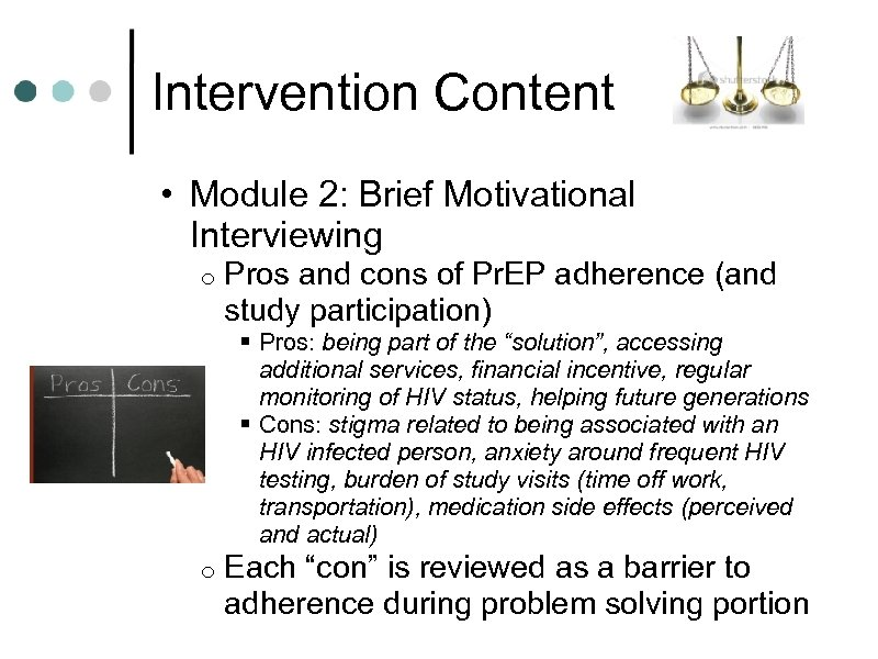 Intervention Content • Module 2: Brief Motivational Interviewing o Pros and cons of Pr.