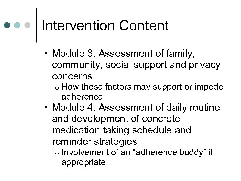 Intervention Content • Module 3: Assessment of family, community, social support and privacy concerns
