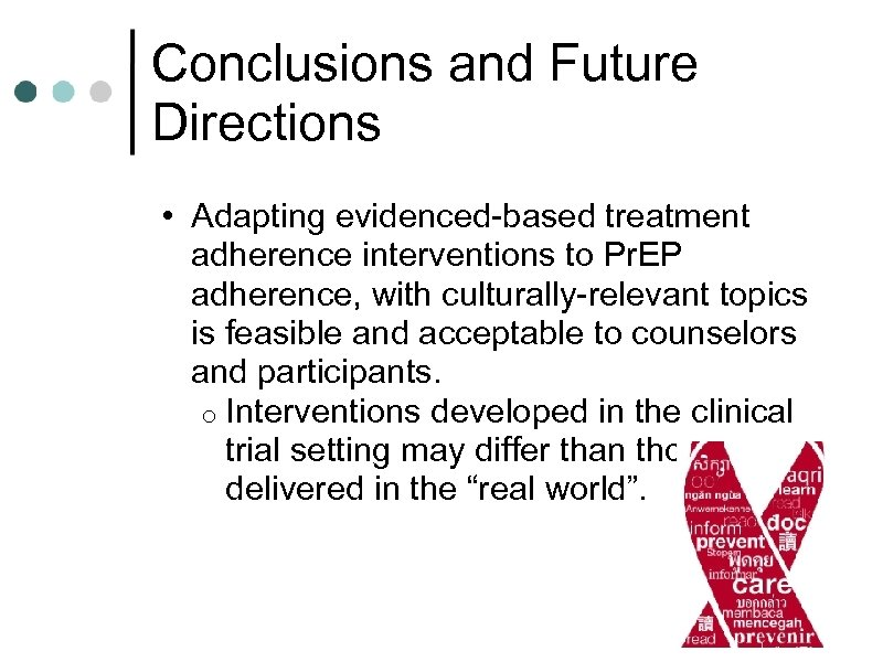 Conclusions and Future Directions • Adapting evidenced-based treatment adherence interventions to Pr. EP adherence,