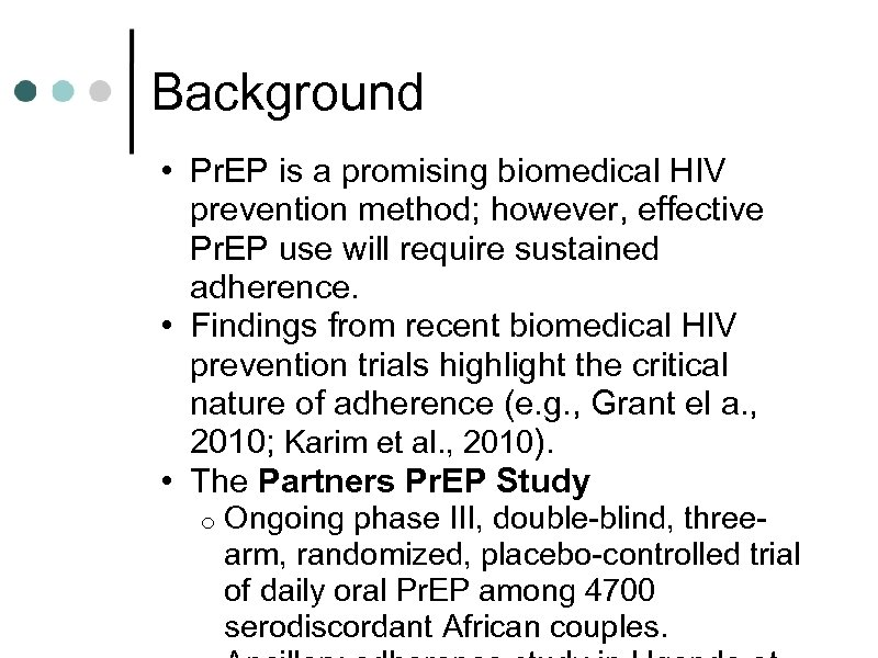 Background • Pr. EP is a promising biomedical HIV prevention method; however, effective Pr.