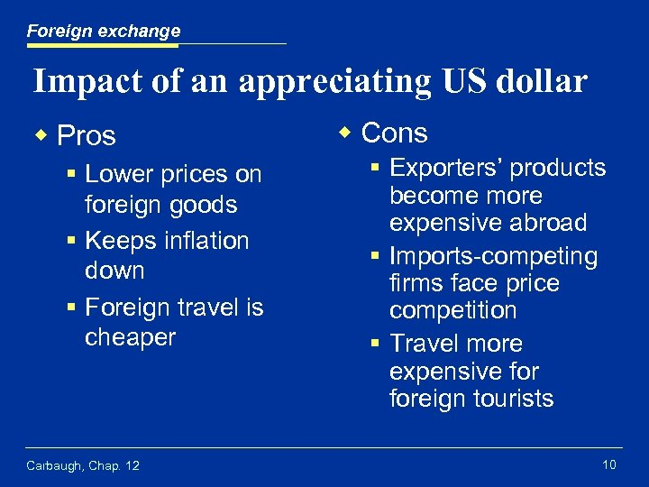 Foreign exchange Impact of an appreciating US dollar w Pros § Lower prices on