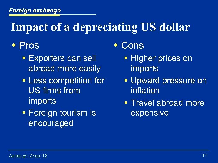 Foreign exchange Impact of a depreciating US dollar w Pros § Exporters can sell