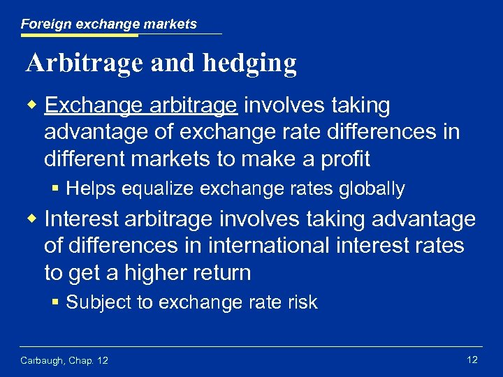 Foreign exchange markets Arbitrage and hedging w Exchange arbitrage involves taking advantage of exchange