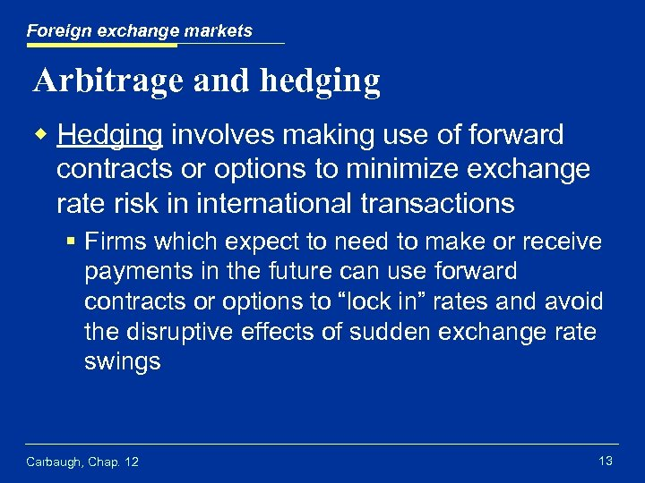 Foreign exchange markets Arbitrage and hedging w Hedging involves making use of forward contracts