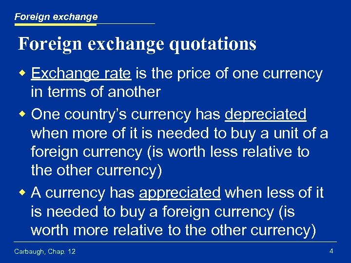 Foreign exchange quotations w Exchange rate is the price of one currency in terms