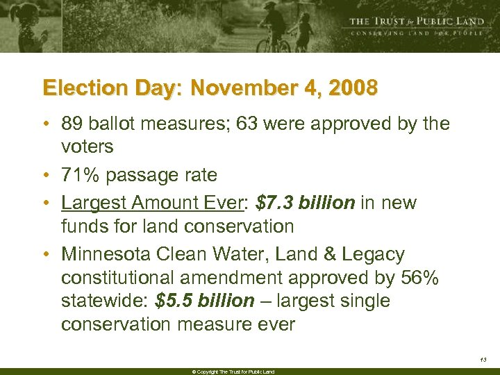Election Day: November 4, 2008 • 89 ballot measures; 63 were approved by the