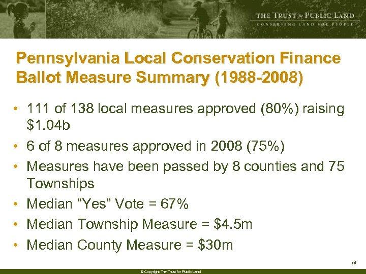 Pennsylvania Local Conservation Finance Ballot Measure Summary (1988 -2008) • 111 of 138 local