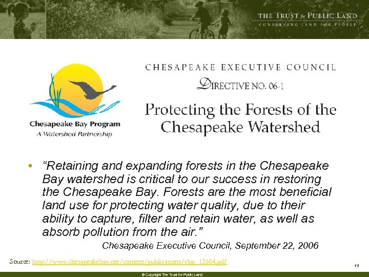 """• """"Retaining and expanding forests in the Chesapeake Bay watershed is critical to"""