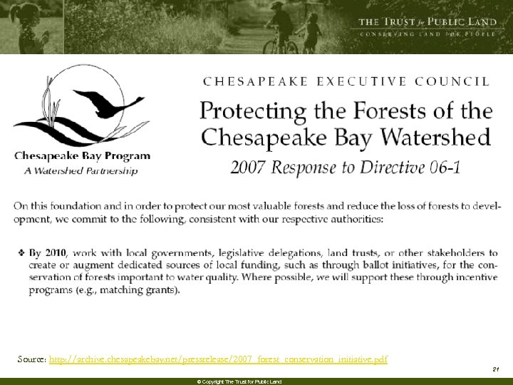 Source: http: //archive. chesapeakebay. net/pressrelease/2007_forest_conservation_initiative. pdf 21 © Copyright The Trust for Public Land