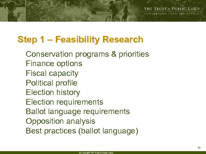 Step 1 – Feasibility Research Conservation programs & priorities Finance options Fiscal capacity Political
