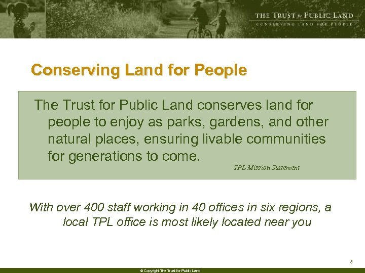 Conserving Land for People The Trust for Public Land conserves land for people to
