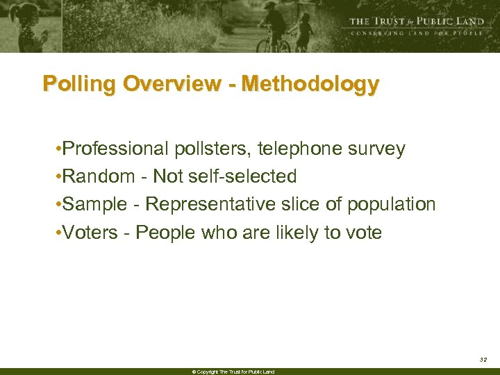 Polling Overview - Methodology • Professional pollsters, telephone survey • Random - Not self-selected
