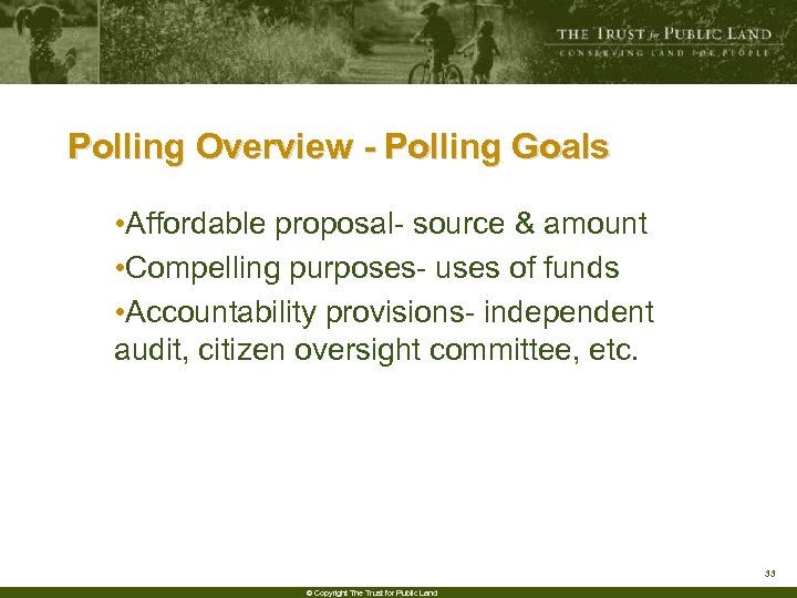 Polling Overview - Polling Goals • Affordable proposal- source & amount • Compelling purposes-