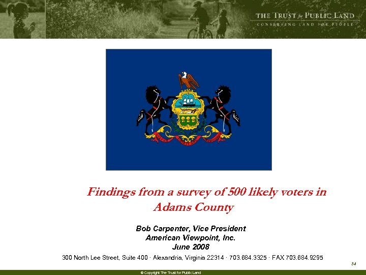 Findings from a survey of 500 likely voters in Adams County Bob Carpenter, Vice