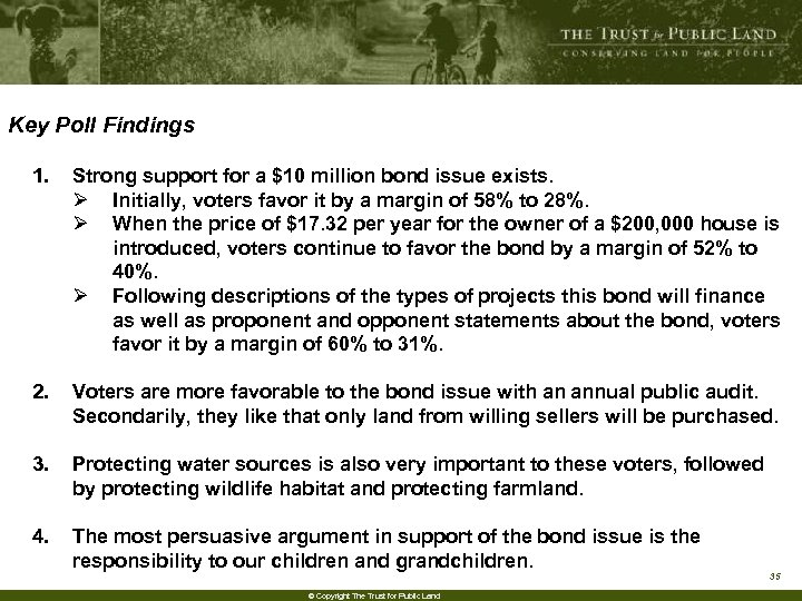 Key Poll Findings 1. Strong support for a $10 million bond issue exists. Ø