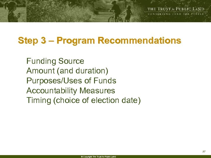 Step 3 – Program Recommendations Funding Source Amount (and duration) Purposes/Uses of Funds Accountability